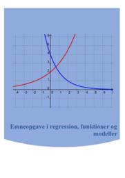 Emneopgave i regression, funktioner og modeller